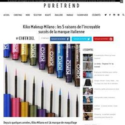 Kiko Makeup Milano : les 5 raisons de l'incroyable succès de la marque italienne