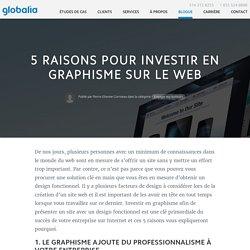 5 raisons pour investir en graphisme sur le web