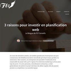 3 raisons pour investir en planification web