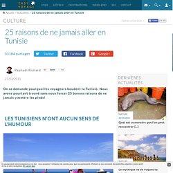 25 raisons de ne jamais aller en Tunisie