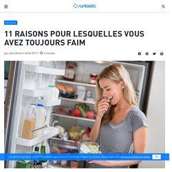 11 raisons pour lesquelles vous avez toujours faim