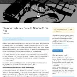 Six raisons d'être contre la Neutralité du Net - Julien Boyer