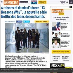 """6 raisons et demie d'adorer """"13 Reasons Why"""", la nouvelle série Netflix des teens désenchantés"""