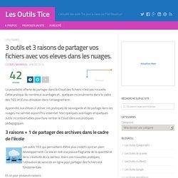 3 outils et 3 raisons de partager vos fichiers avec vos eleves dans le cloud