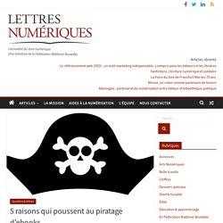 5 raisons qui poussent au piratage d'ebooks