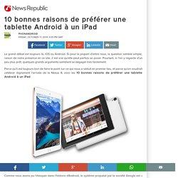 10 bonnes raisons de préférer une tablette Android à un iPad