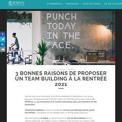 3 bonnes raisons de proposer un team building à la rentrée 2021 - Blog Kréatim