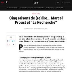 """Cinq raisons de (re)lire... Marcel Proust et """"La Recherche"""""""
