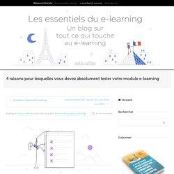 4 raisons pour tester votre module e-learning