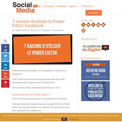 7 raisons d'utiliser le Power Editor Facebook