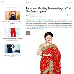 Rajasthani Wedding Sarees- A Legacy That You Cannot Ignore