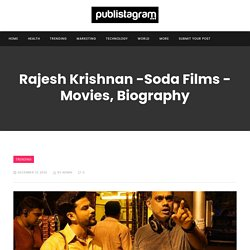 Rajesh Krishnan -Soda Films - Movies, Biography