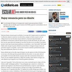 Rajoy renuncia pero no dimite