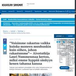 """""""Voisimme rakastua vaikka kuinka moneen muuhunkin kuin siihen, johon rakastumme""""— Aivotutkija Lauri Nummenmaa kertoo, miksi emme hyppää sänkyyn kenen tahansa..."""