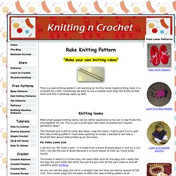 Rake Knitting Pattern, make your own knitting loom, loom project
