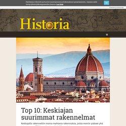 Top 10: Keskiajan suurimmat rakennelmat