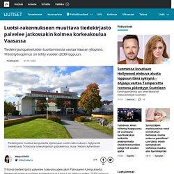 Luotsi-rakennukseen muuttava tiedekirjasto palvelee jatkossakin kolmea korkeakoulua Vaasassa