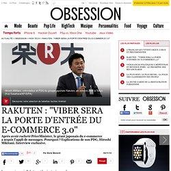 """Rakuten : """"Viber sera la porte d'entrée du e-commerce 3.0"""""""
