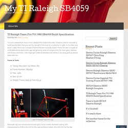 TI Raleigh Team Pro 753 1980 SB4059 Build Specification « My TI Raleigh SB4059