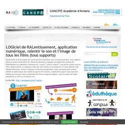 LOGIciel de RALentissement, application numérique, ralentir le son et l'image de tous les films (tous supports)