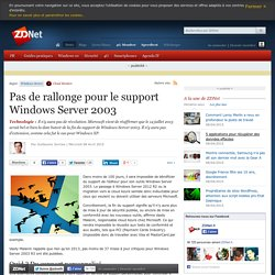 Pas de rallonge pour le support Windows Server 2003