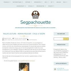 Rallye-lecture – Roman policier – Cycle 3 / SEGPA