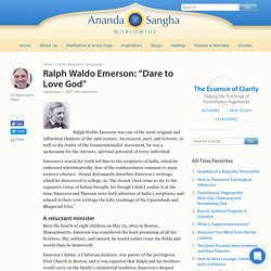 "Ralph Waldo Emerson: ""Dare to Love God"" - The Essence of Clarity"