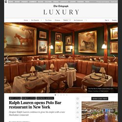 Ralph Lauren opens Polo Bar restaurant in New York