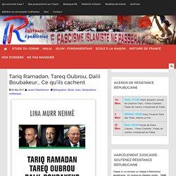 Tariq Ramadan, Tareq Oubrou, Dalil Boubakeur... Ce qu'ils cachent