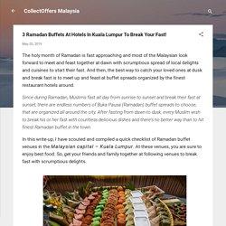 3 Ramadan Buffets At Hotels In Kuala Lumpur To Break Your Fast!