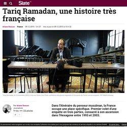 Tariq Ramadan, une histoire très française
