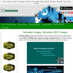 Ramadan Images 2017, Ramadan Mubarak Pictures, Ramzan Photos