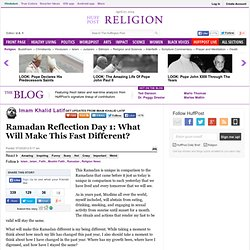 Imam Khalid Latif: Ramadan Reflection Day 1: What Will Make This Fast Different?