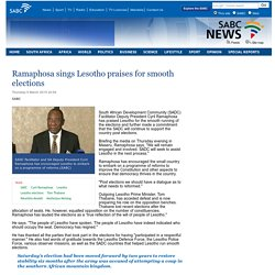 Ramaphosa sings Lesotho praises for smooth elections:Thursday 5 March 2015