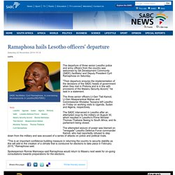 Ramaphosa hails Lesotho officers departure:Saturday 22 November 2014