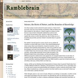 Ramblebrain: Science, the Roots of Nature, and the Branches of Knowledge