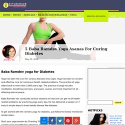 5 Baba Ramdev Yoga Asanas For Curing Diabetes