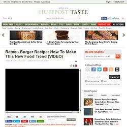 Ramen Burger Recipe: How To Make This New Food Trend