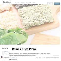 Ramen Crust Pizza – StackStreet