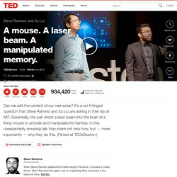 Steve Ramirez and Xu Liu: A mouse. A laser beam. A manipulated memory.