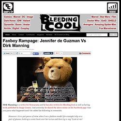 Fanboy Rampage: Jennifer de Guzman Vs Dirk Manning