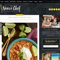 Taco Ranch Chicken Chili – The Novice Chef