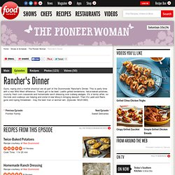 Rancher's Dinner : The Pioneer Woman