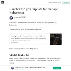 Rancher 2.0 great update for manage Kubernetes – Vo Thanh Tung