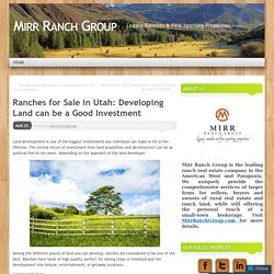 Ranches for Sale in Utah: Developing Land can be a Good Investment
