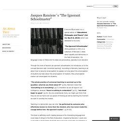 "Jacques Ranciere´s ""The Ignorant Schoolmaster"""