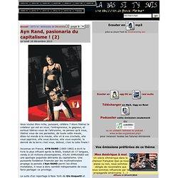 Ayn Rand, pasionaria du capitalisme! (2