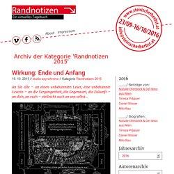 Randnotizen » Randnotizen 2015 - das virtuelle tagebuch - steirischer herbst