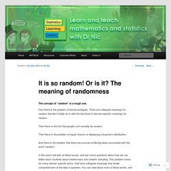 It is so random! Or is it? The meaning of randomness