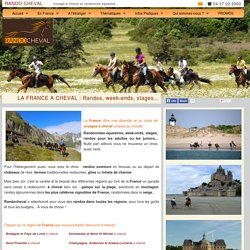 FRANCE A CHEVAL - Randonnée équestre, week-end à cheval, stages, randos juniors - Par Randocheval